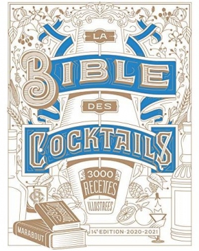 La bible des 3000 cocktails (Edition 2020-2021)